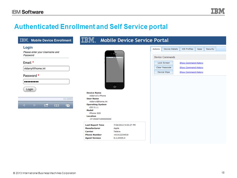 © 2013 International Business Machines Corporation 18 Authenticated Enrollment and Self Service portal