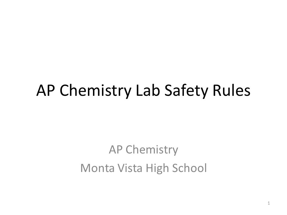 1 AP Chemistry Lab Safety Rules AP Chemistry Monta Vista High School