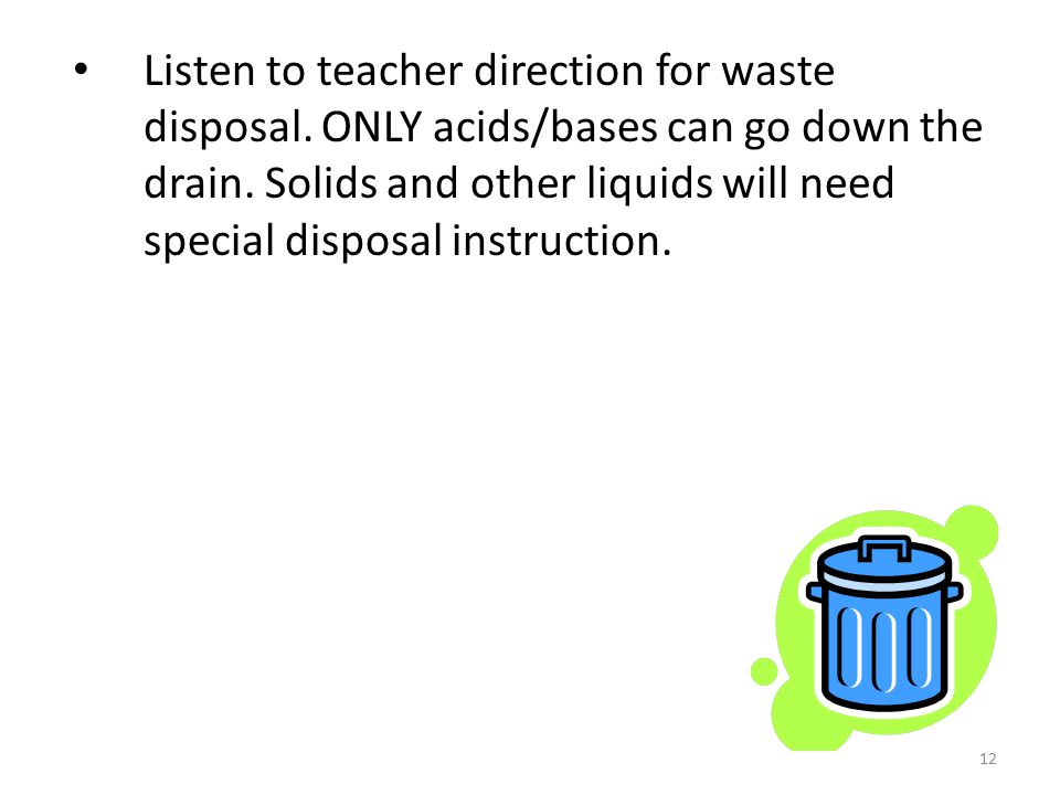 12 Listen to teacher direction for waste disposal.