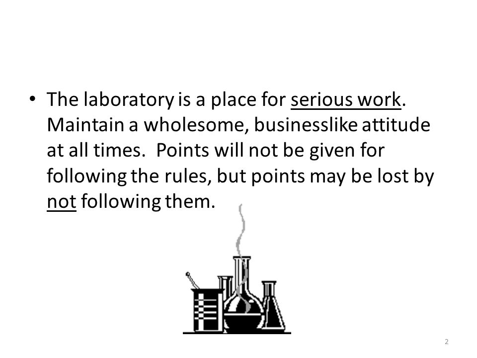 2 The laboratory is a place for serious work.