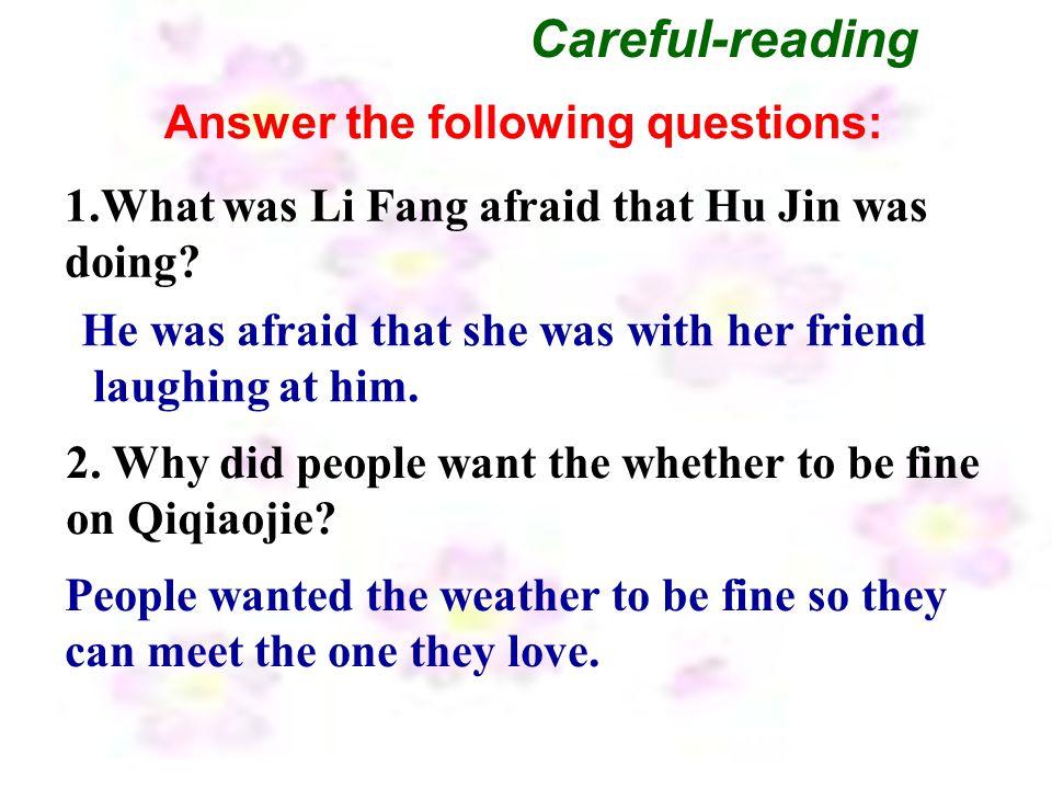 Answer the following questions: 1.What was Li Fang afraid that Hu Jin was doing.