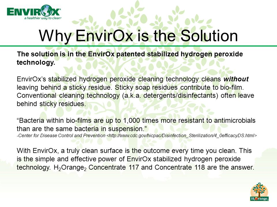 Why EnvirOx is the Solution The solution is in the EnvirOx patented stabilized hydrogen peroxide technology.