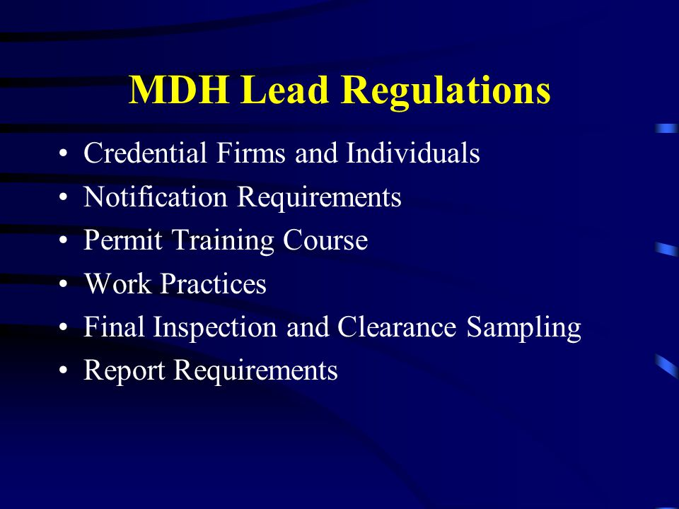 MDH Lead Regulations Credential Firms and Individuals Notification Requirements Permit Training Course Work Practices Final Inspection and Clearance Sampling Report Requirements