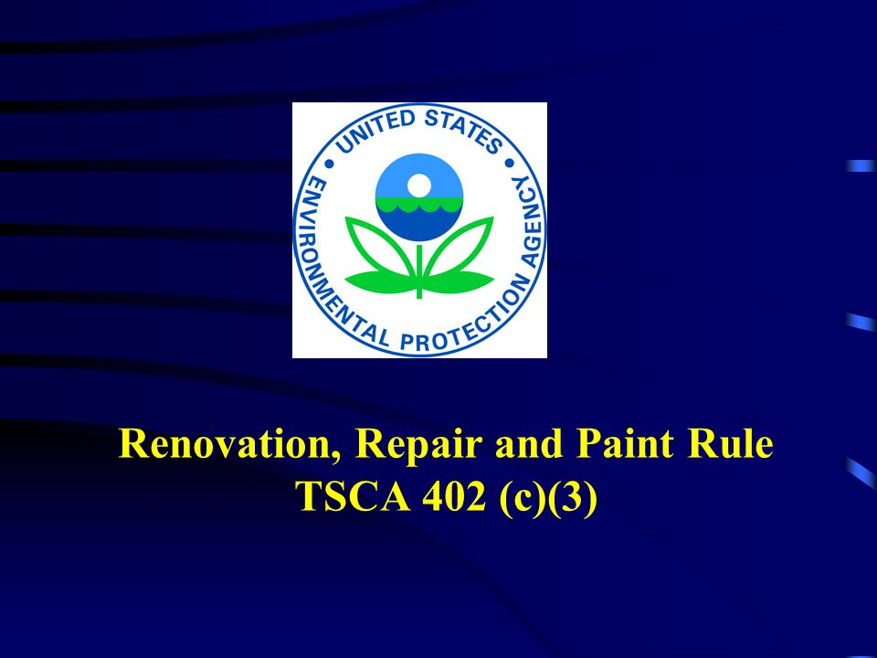 Renovation, Repair and Paint Rule TSCA 402 (c)(3)
