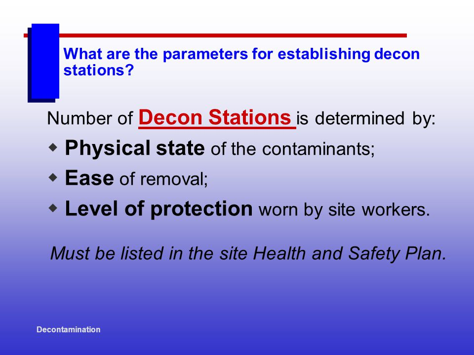 Decontamination What are the parameters for establishing decon stations.