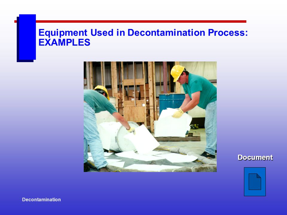 Decontamination Equipment Used in Decontamination Process: EXAMPLES Document