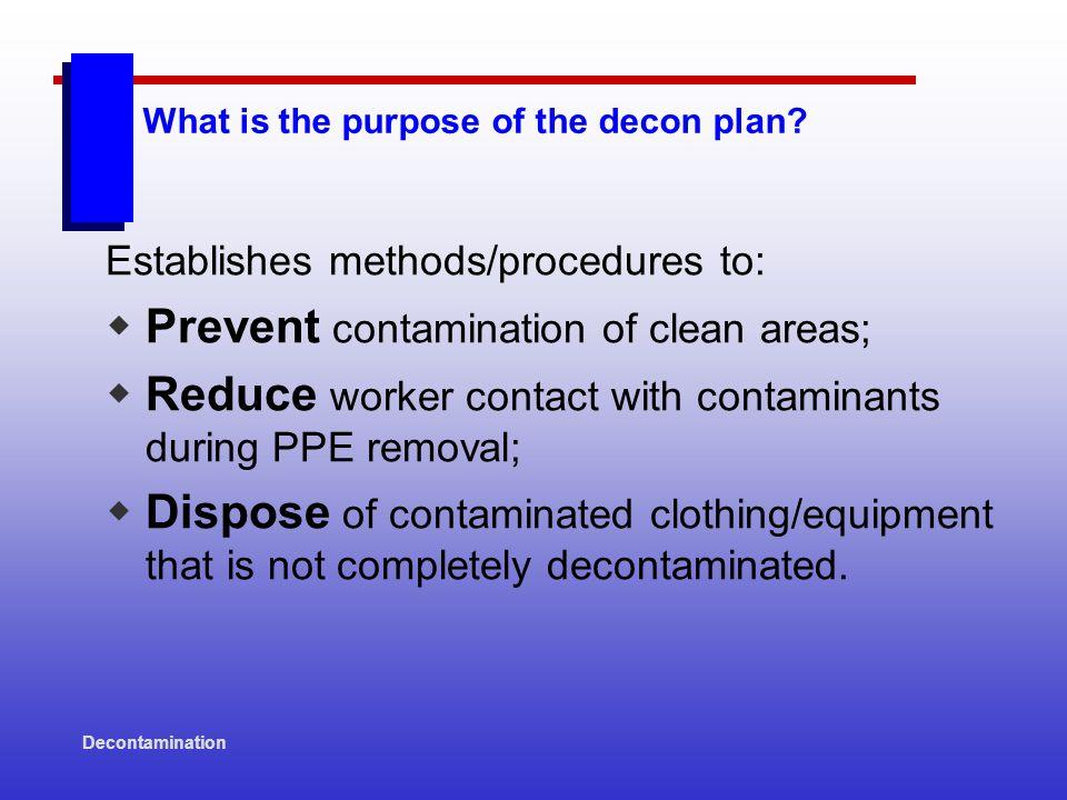 Decontamination How do Standard Operating Procedures (SOPs) prevent contamination.