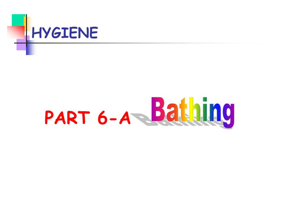 HYGIENE PART 6-A