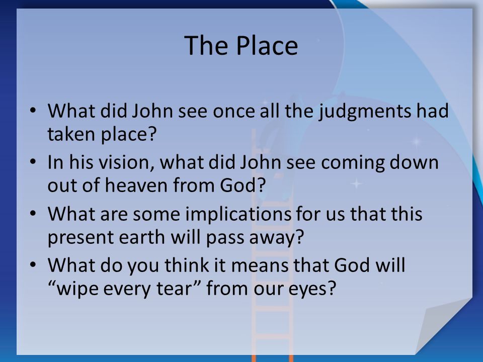 The Place What did John see once all the judgments had taken place.