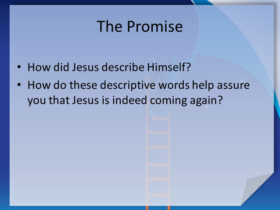 The Promise How did Jesus describe Himself.