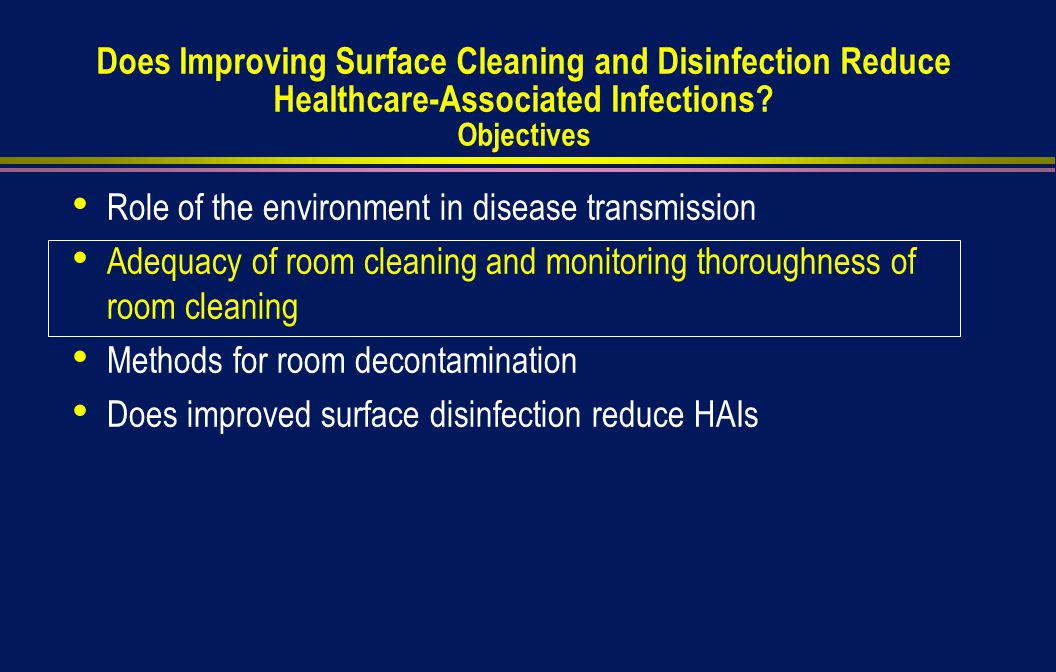 Does Improving Surface Cleaning and Disinfection Reduce Healthcare-Associated Infections.