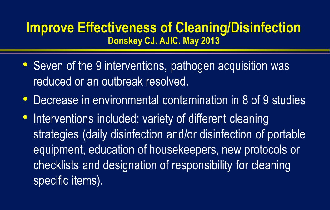 Improve Effectiveness of Cleaning/Disinfection Donskey CJ.