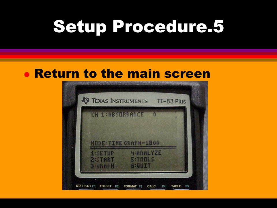 Setup Procedure.5 l Return to the main screen