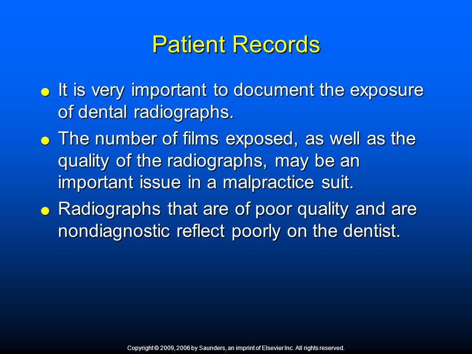 Patient Records  It is very important to document the exposure of dental radiographs.  The number of films exposed, as well as the quality of the ra