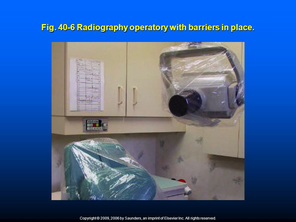 Fig. 40-6 Radiography operatory with barriers in place. Copyright © 2009, 2006 by Saunders, an imprint of Elsevier Inc. All rights reserved.