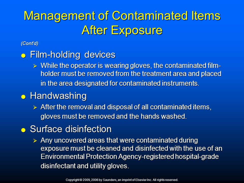 Management of Contaminated Items After Exposure (Cont'd)  Film-holding devices  While the operator is wearing gloves, the contaminated film- holder