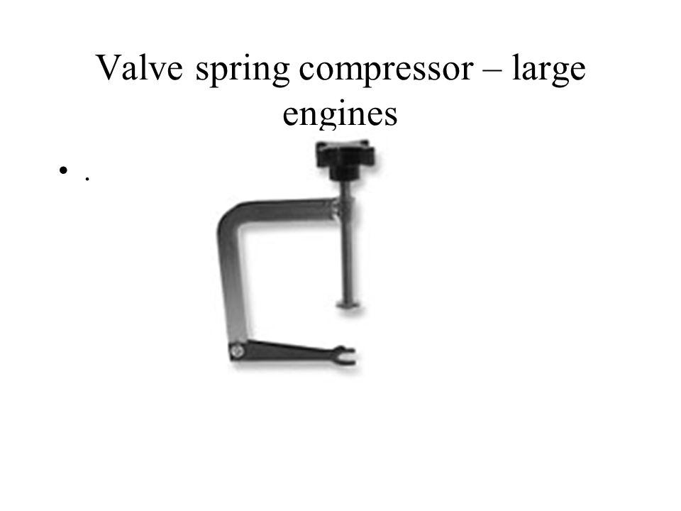 Valve spring compressor – large engines.