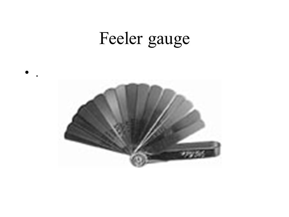 Feeler gauge.