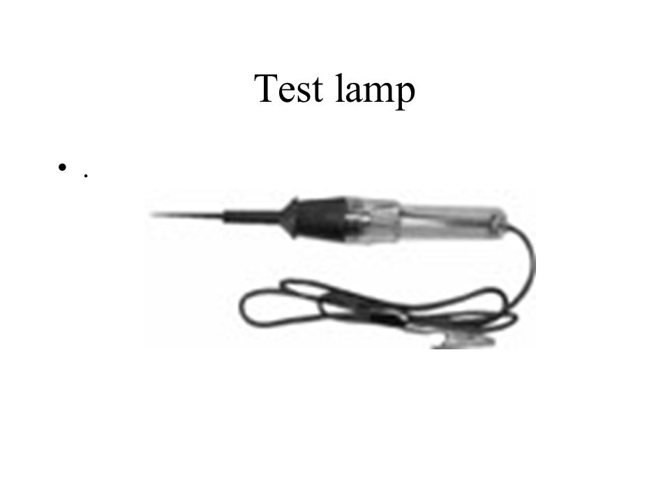 Test lamp.