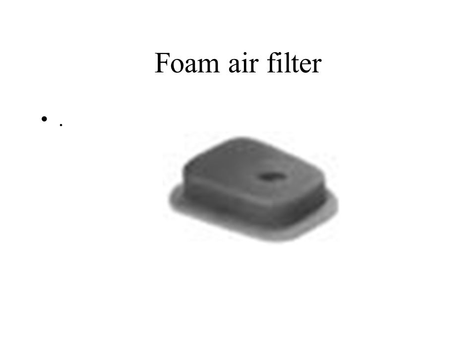 Foam air filter.