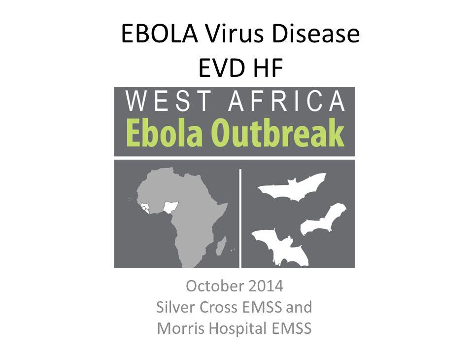 EBOLA Virus Disease EVD HF October 2014 Silver Cross EMSS and Morris Hospital EMSS