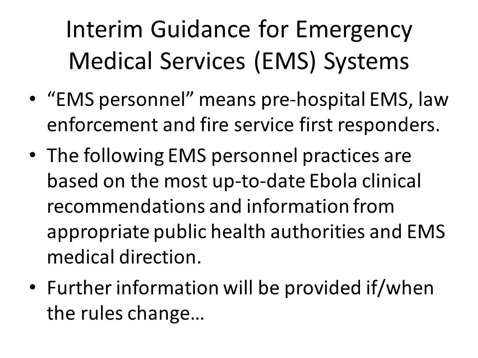 Interim Guidance for Emergency Medical Services (EMS) Systems EMS personnel means pre-hospital EMS, law enforcement and fire service first responders.