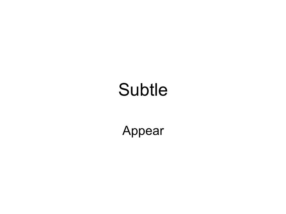 Subtle Appear