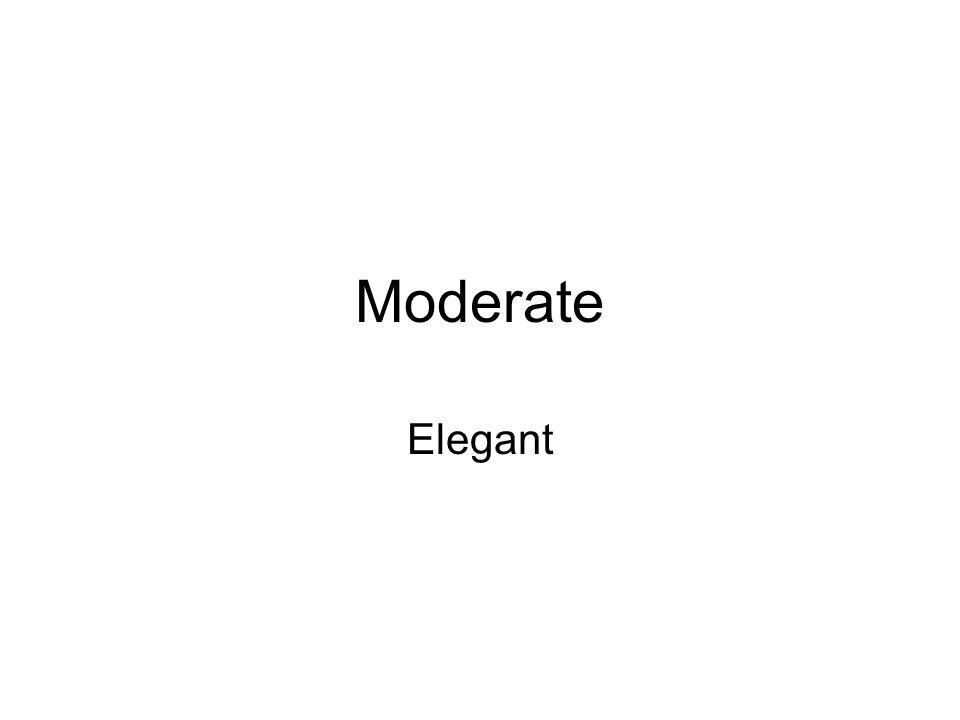 Moderate Elegant