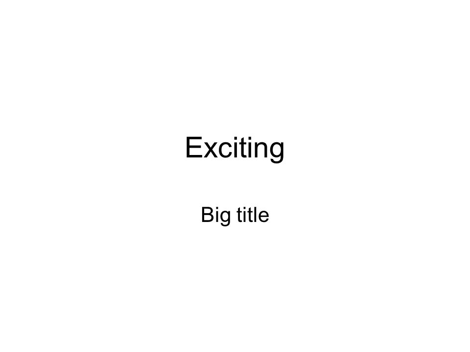 Exciting Big title