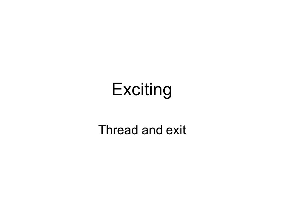 Exciting Thread and exit