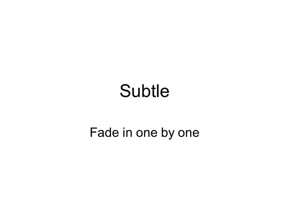 Subtle Fade in one by one
