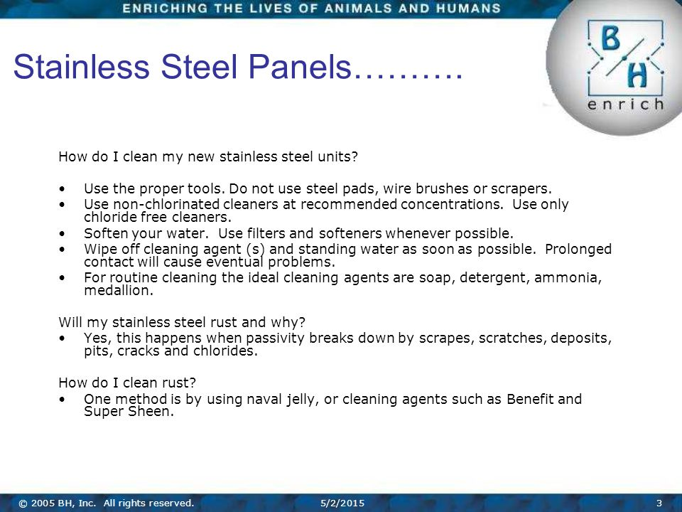 © 2005 BH, Inc. All rights reserved.5/2/20153 Stainless Steel Panels……….