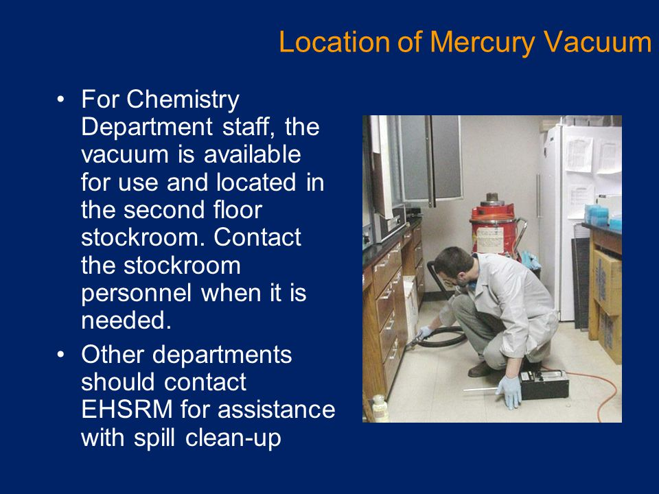 For Chemistry Department staff, the vacuum is available for use and located in the second floor stockroom. Contact the stockroom personnel when it is