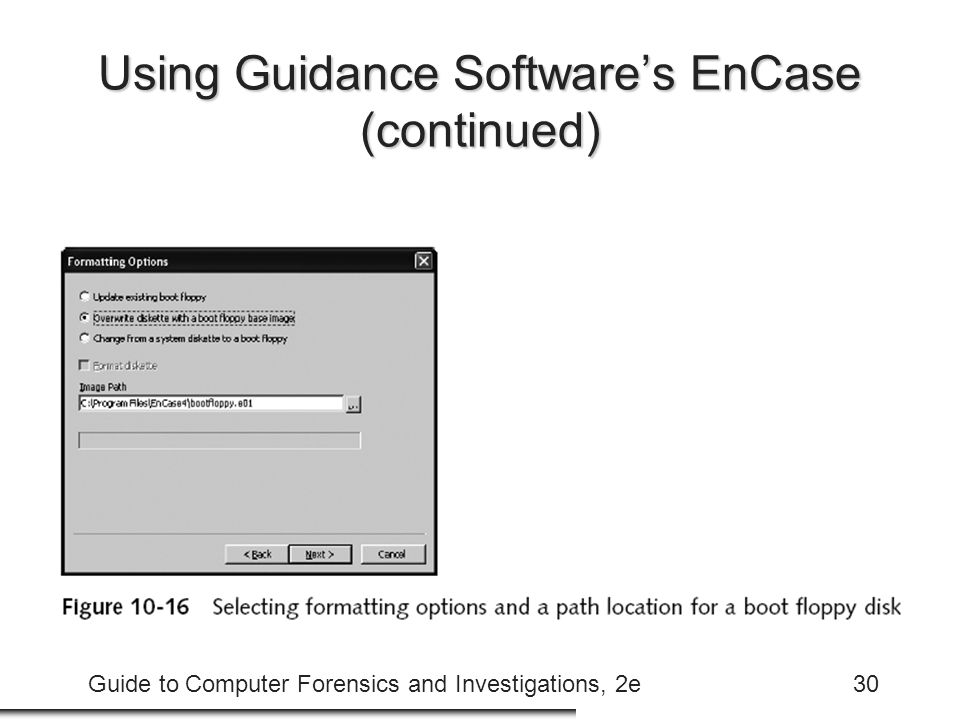 Guide to Computer Forensics and Investigations, 2e30 Using Guidance Software's EnCase (continued)