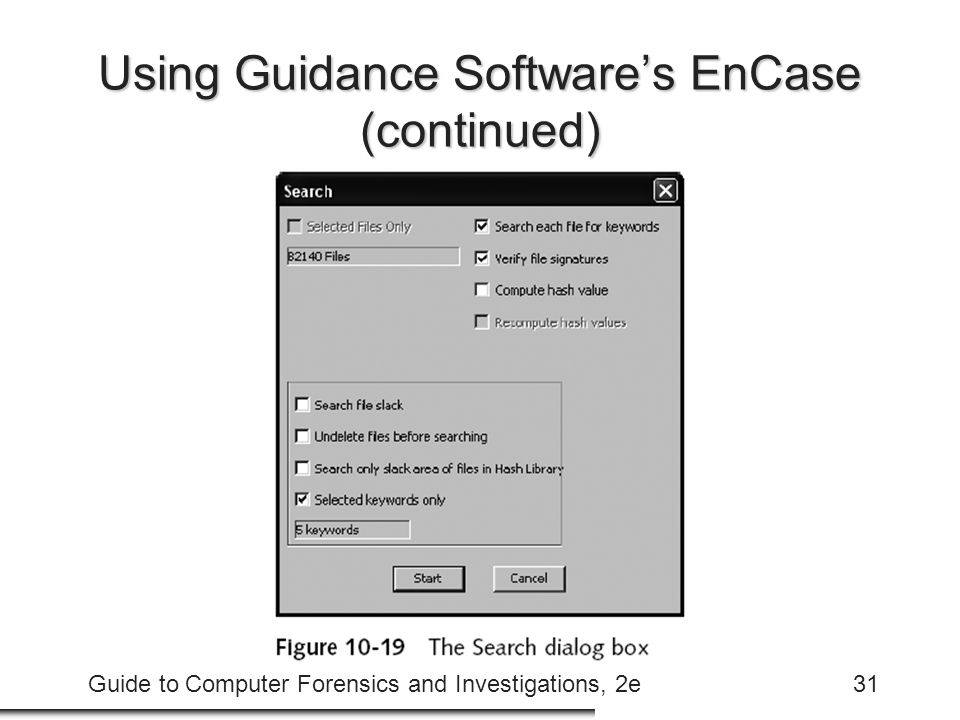 Guide to Computer Forensics and Investigations, 2e31 Using Guidance Software's EnCase (continued)