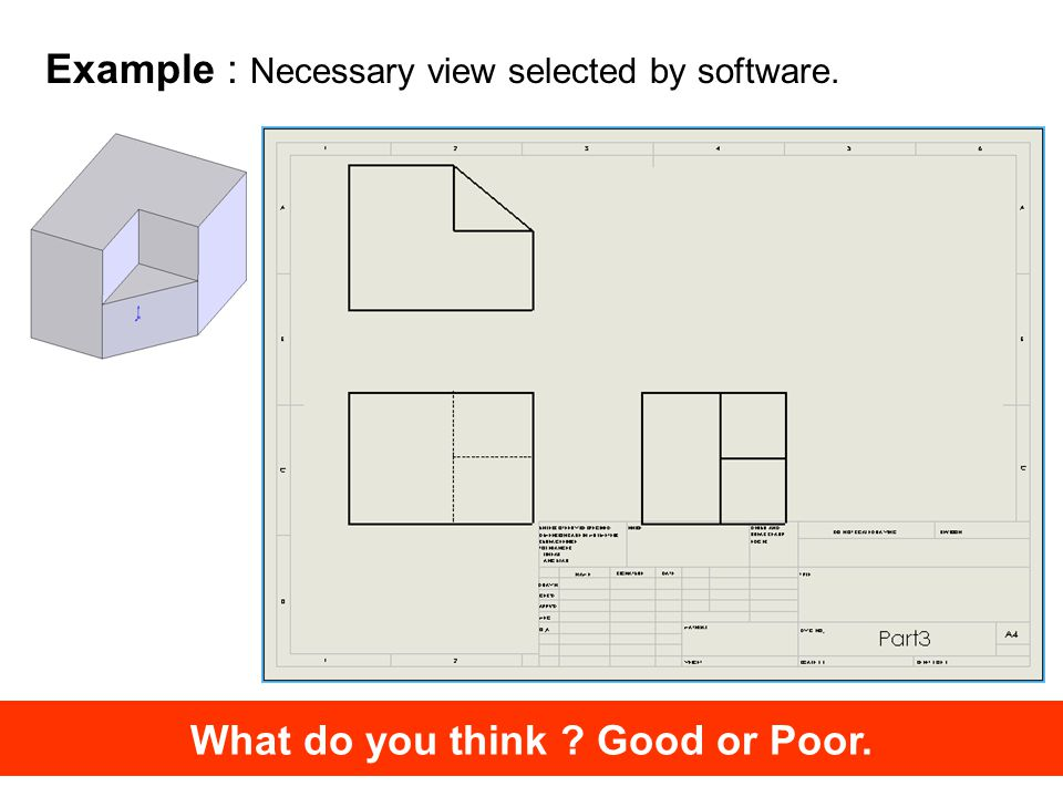 Example : Necessary view selected by software. What do you think Good or Poor.