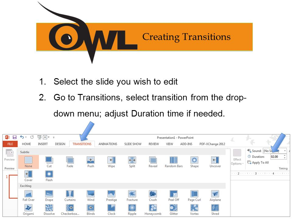 Creating Transitions 1. Select the slide you wish to edit 2.