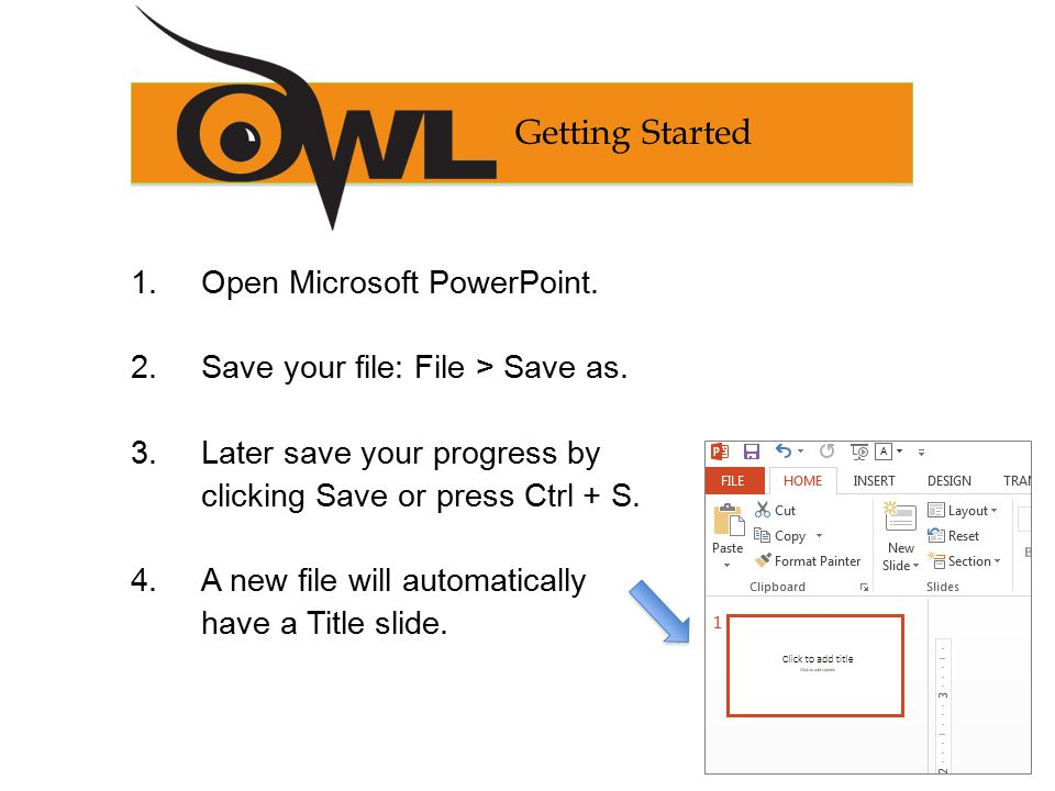 Getting Started 1. Open Microsoft PowerPoint. 2.