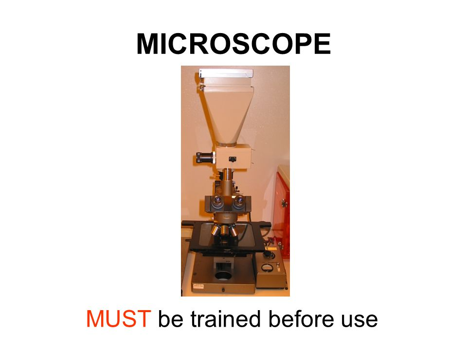 MICROSCOPE MUST be trained before use