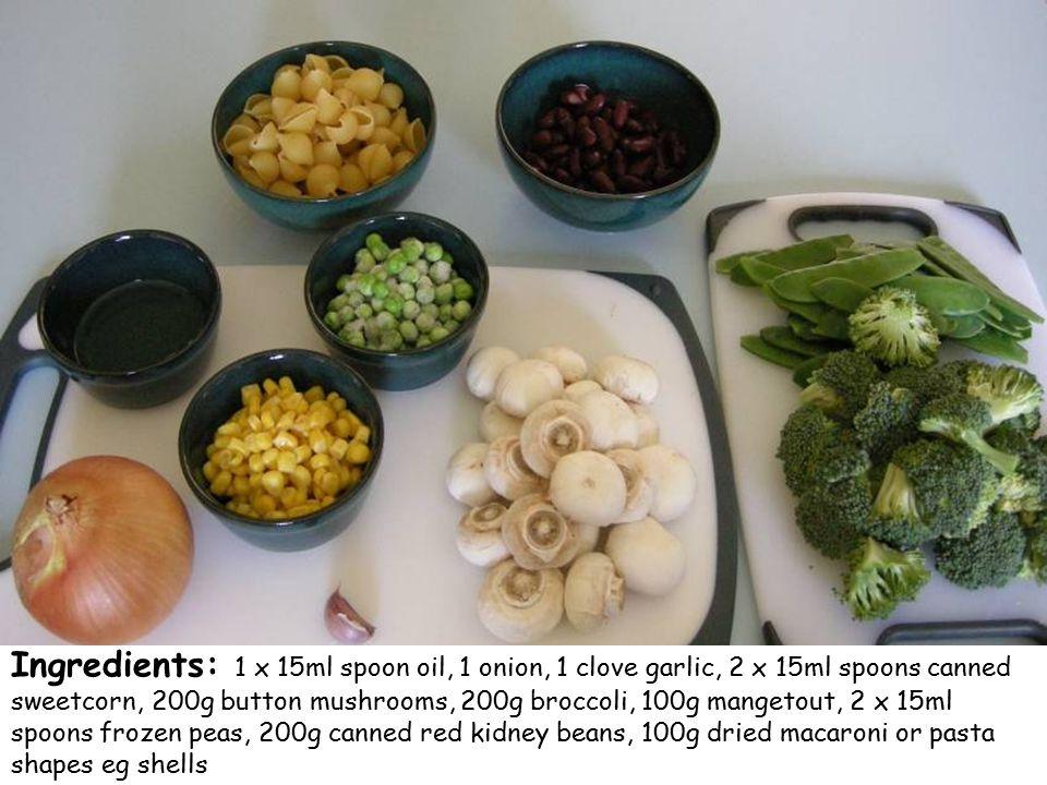 Ingredients: 1 x 15ml spoon oil, 1 onion, 1 clove garlic, 2 x 15ml spoons canned sweetcorn, 200g button mushrooms, 200g broccoli, 100g mangetout, 2 x