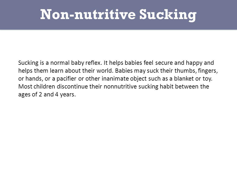 Sucking is a normal baby reflex.