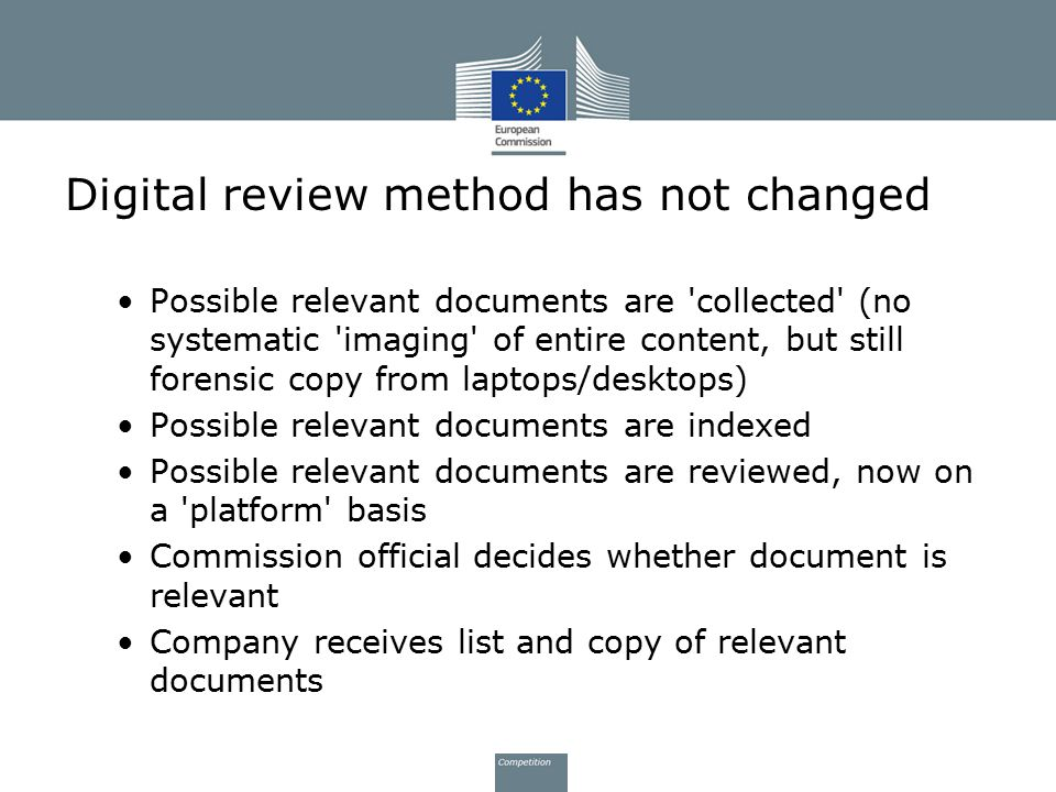Digital review method has not changed Possible relevant documents are 'collected' (no systematic 'imaging' of entire content, but still forensic copy