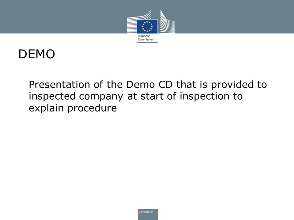 DEMO Presentation of the Demo CD that is provided to inspected company at start of inspection to explain procedure