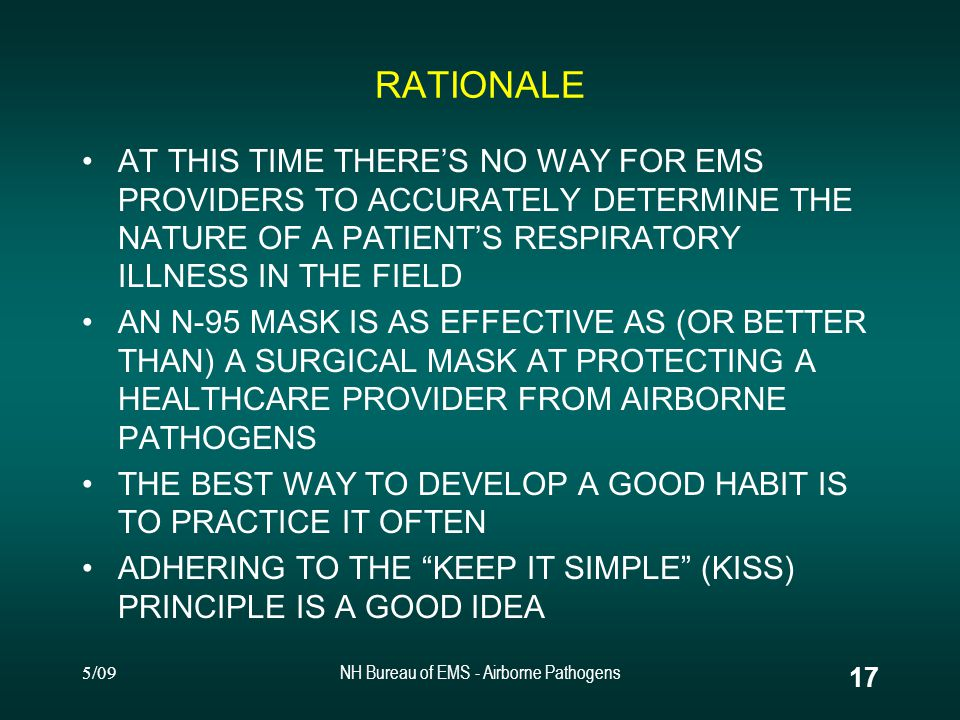 5/09NH Bureau of EMS - Airborne Pathogens 16 HOW WILL YOU KNOW WHICH TO USE.