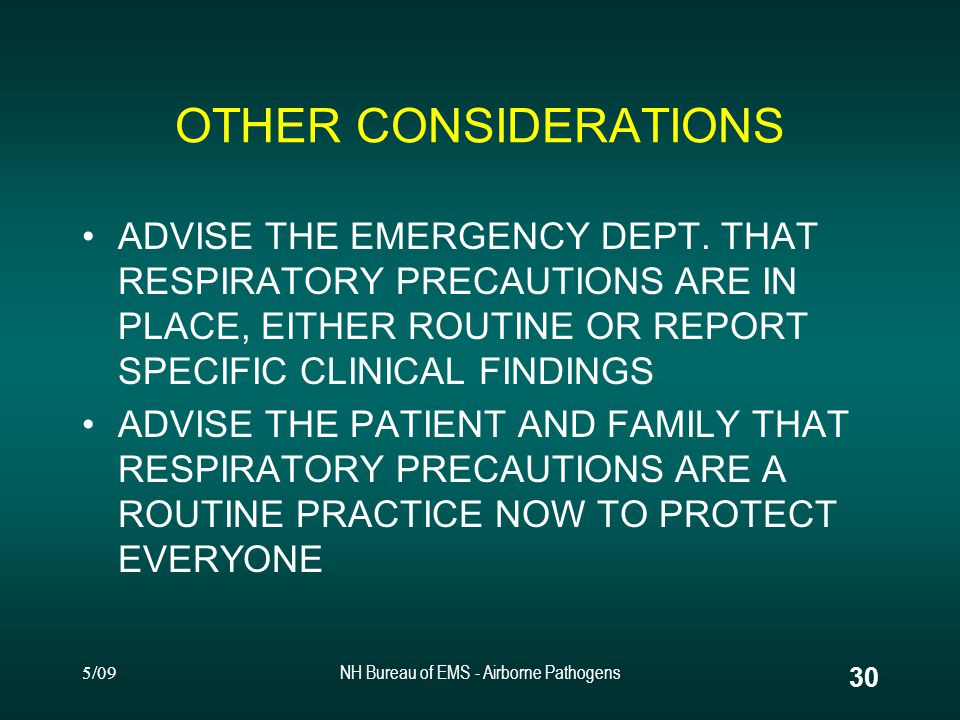 5/09NH Bureau of EMS - Airborne Pathogens 29 OTHER PF/SARS PROTECTION LIMITATION OF PERSONNEL ISOLATE THE PATIENT COMPARTMENT OF THE AMBULANCE IF POSSIBLE LIMITING SOME PROCEDURES (i.e.