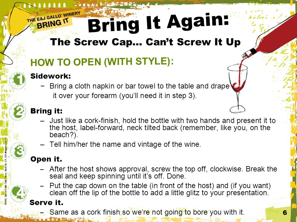 Bring It Again: Sidework: – Bring a cloth napkin or bar towel to the table and drape it over your forearm (you'll need it in step 3).