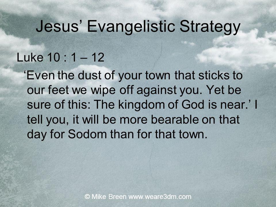 Jesus' Evangelistic Strategy Team Time Target Task Trouble! © Mike Breen www.weare3dm.com