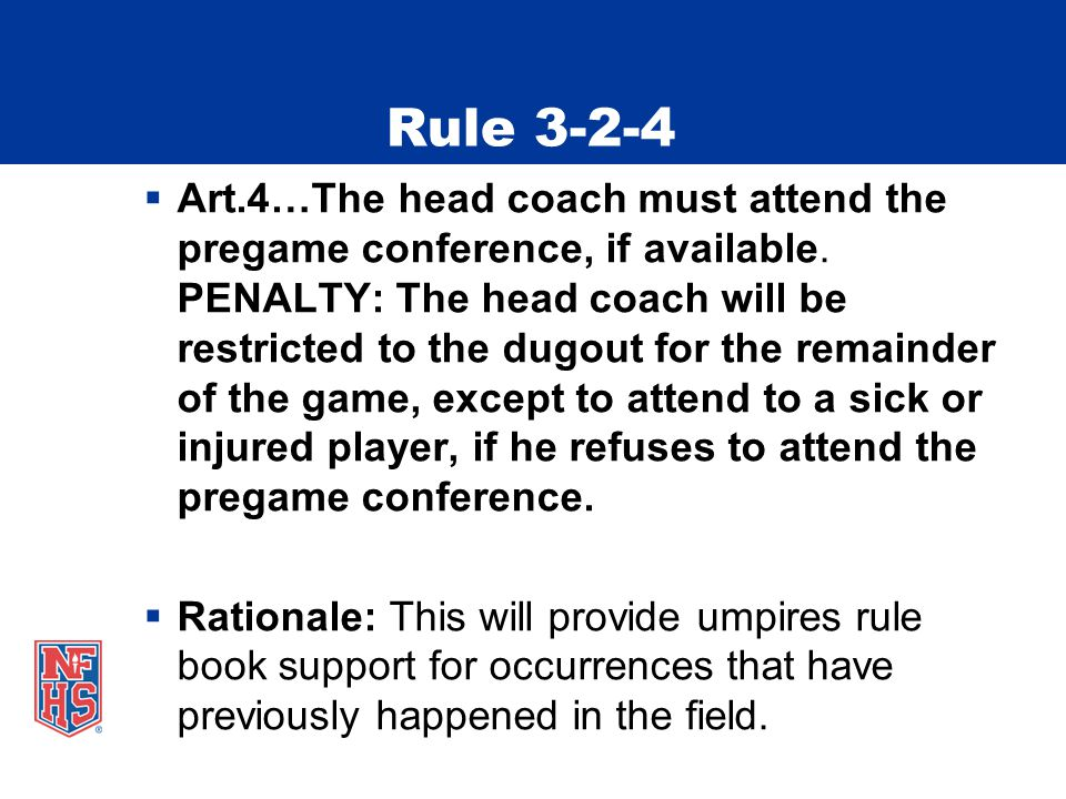 Rule 3-2-4  Art.4…The head coach must attend the pregame conference, if available.