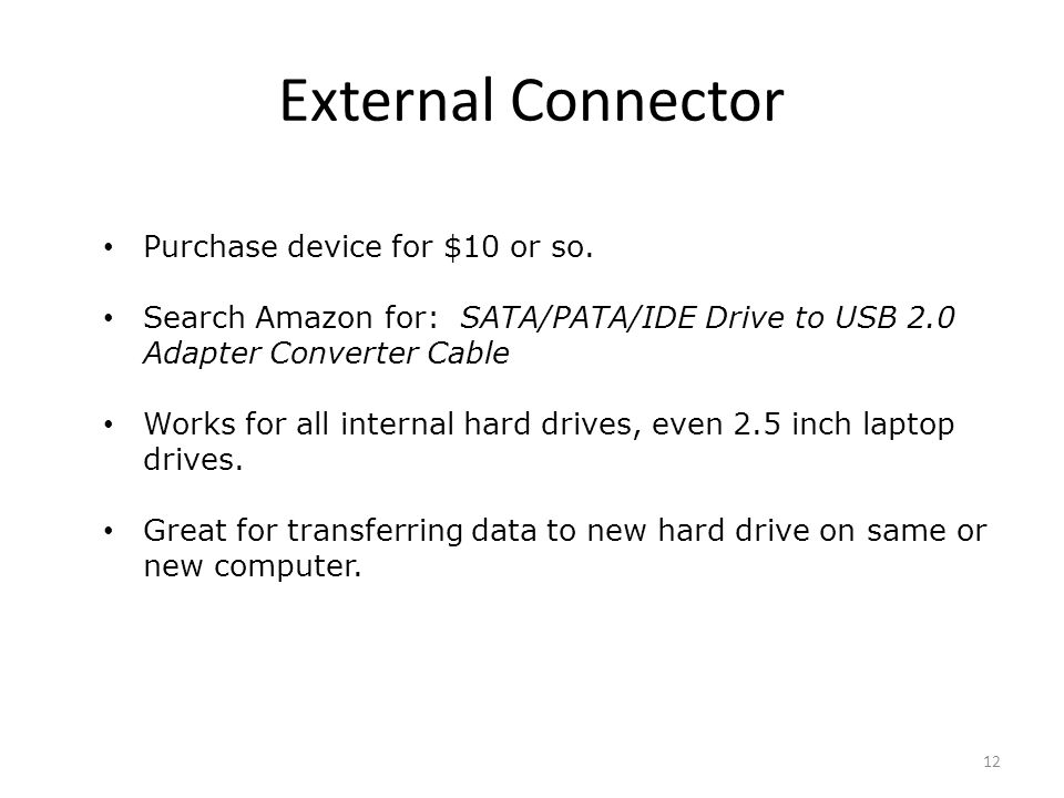External Connector Purchase device for $10 or so.