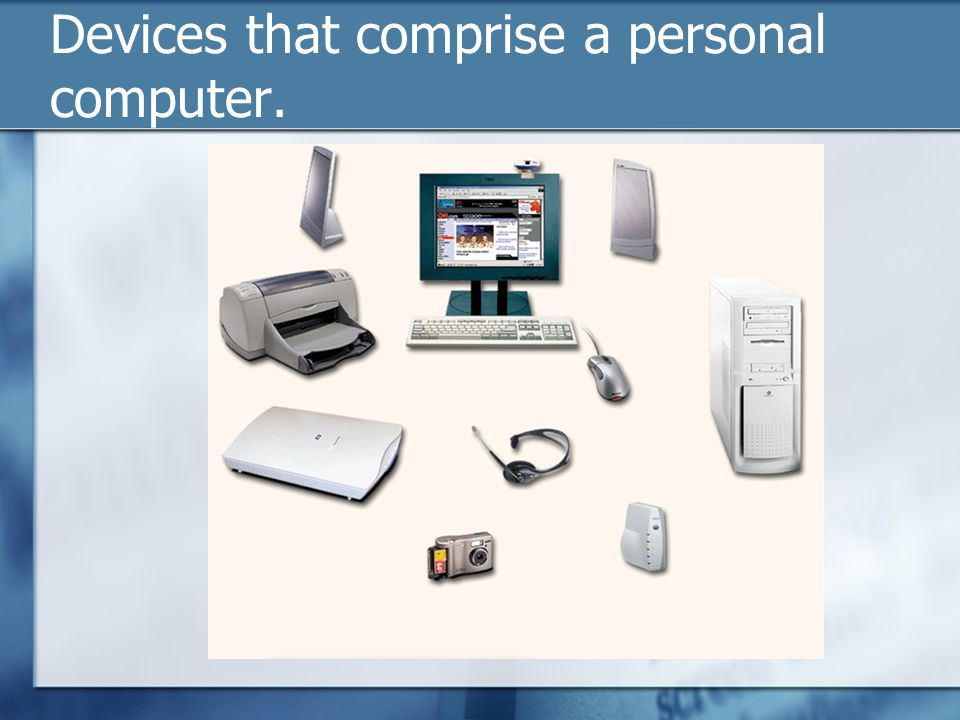 Devices that comprise a personal computer.